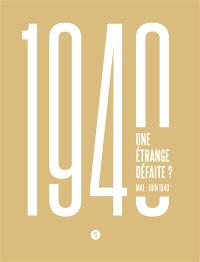 1940 : une étrange défaite ? : mai-juin 1940
