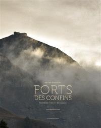 Forts des confins : Roya Bévéra, Ubaye, Briançonnais