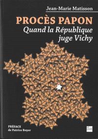 Le procès de Papon ou Le procès de Vichy