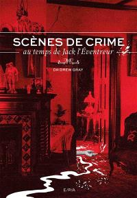 Scènes de crimes au temps de Jack l'Eventreur.