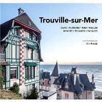 Trouville-sur-Mer : quais, planches, rues, ruelles, impasses, escaliers, passages