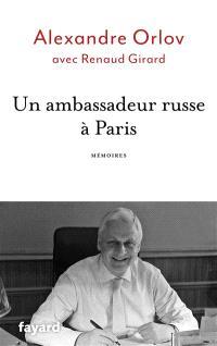 Un ambassadeur russe à Paris : mémoires