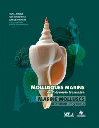 Mollusques marins de Polynésie française = Marine molluscs of French Polynesia
