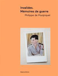 Invalides : mémoires de guerre