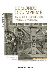 Le monde de l'imprimé en Europe occidentale (vers 1470-vers 1680) : Capes agrégation, histoire géographie