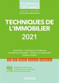 Techniques de l'immobilier 2021 : transaction, techniques du bâtiment, architecture et habitat, gestion en copropriété, gestion locative