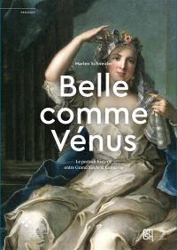 Belle comme Vénus : le portrait historié entre Grand Siècle et Lumières