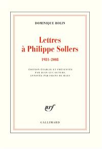 Lettres à Philippe Sollers : 1981-2008