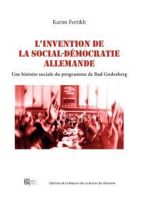 L'invention de la social-démocratie allemande : une histoire sociale du programme de Bad Godesberg