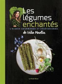 Les légumes enchantés : l'Alsace gourmande et végétarienne