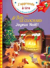La belle et le clochard : joyeux Noël ! : début de CP, niveau 1