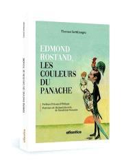 Edmond Rostand, les couleurs du panache