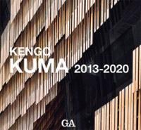 Kengo Kuma 2013-2020