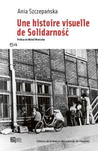 Une histoire visuelle de Solidarnosc