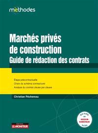 Marchés privés de construction : guide de rédaction des contrats