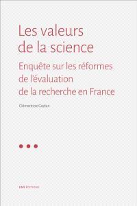 Les valeurs de la science : enquête sur les réformes de l'évaluation de la recherche en France