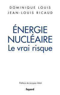 Energie nucléaire : le vrai risque