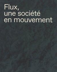 Flux, une société en mouvement