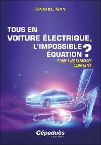 Tous en voiture électrique, l'impossible équation ? : étude avec exercices commentés