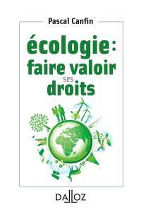 Ecologie : faire valoir ses droits