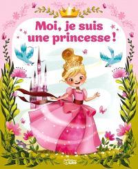 Moi, je suis une princesse !