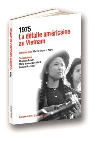 1975 : la défaite américaine au Vietnam : entretien avec Marcel-Francis Kahn