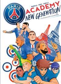 Paris Saint-Germain Academy : new generation. Volume 1, A l'école des champions