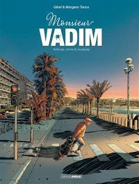 Monsieur Vadim. Volume 1, Arthrose, crime & crustacés