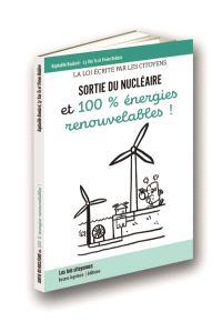 Sortie du nucléaire et 100 % énergies renouvelables ! : la loi écrite par les citoyens