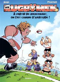 Les rugbymen. Volume 19, A partir de maintenant, on fait comme d'habitude !