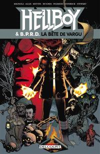 Hellboy & BPRD. Volume 6, La bête de Vargu