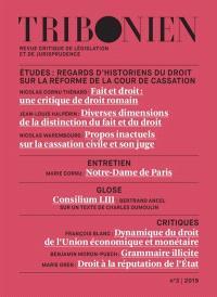 Tribonien : revue critique de législation et de jurisprudence. n° 3, Regards d'historiens du droit sur la réforme de la Cour de cassation