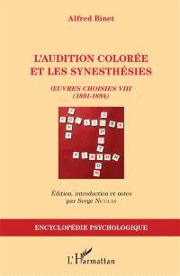 Oeuvres choisies. Volume 8, L'audition colorée et les synesthésies (1891-1894)