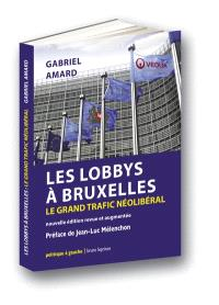 Les lobbys à Bruxelles : le grand trafic néolibéral