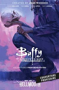 Buffy contre les vampires. Volume 3, En dessous de toi
