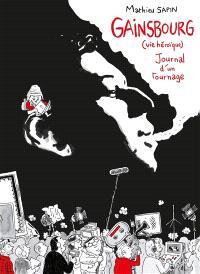 Gainsbourg (vie héroïque) : journal d'un tournage