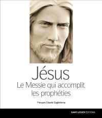 Jésus : Messie qui accomplit des prophéties