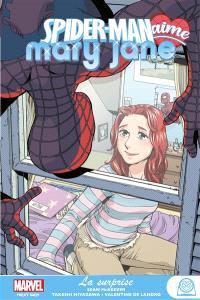 Spider-Man aime Mary Jane. Volume 2, La surprise