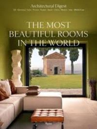 ARCHITECTURAL DIGEST : THE MOST BEAUTIFUL ROOMS IN THE WORLD /ANGLAIS