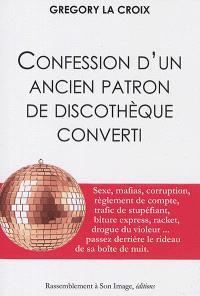 Confessions d'un ancien patron de discothèque converti