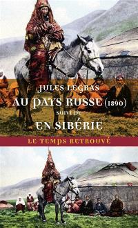 Au pays russe : 1890; Suivi de En Sibérie