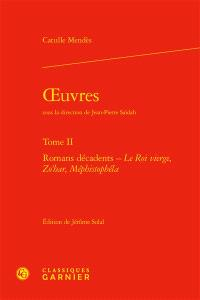 Oeuvres. Volume 2, Romans décadents