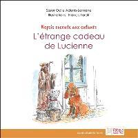 Nepsis raconte aux enfants, L'étrange cadeau de Lucienne