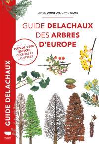 Guide Delachaux des arbres d'Europe : plus de 1.500 espèces décrites et illustrées