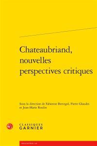 Chateaubriand, nouvelles perspectives critiques