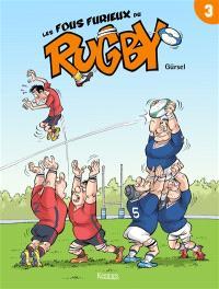 Les fous furieux du rugby. Volume 3