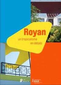 Royan : un tropicalisme en détails