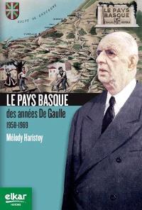 Le Pays basque des années De Gaulle : 1958-1969