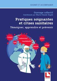 Pratiques soignantes et crises sanitaires : témoigner, apprendre et prévenir