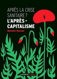 Après la crise sanitaire ? : l'après-capitalisme